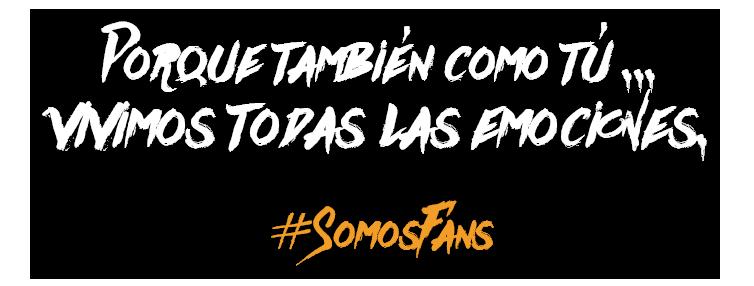 #SomosFans